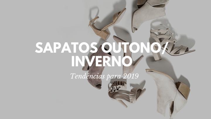 Tendências 2019 – SapatoOutono/Inverno